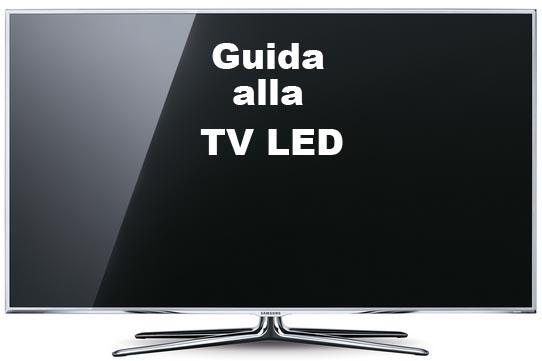 Televisori Led Full Hd e Ultra HD Guida alla Scelta